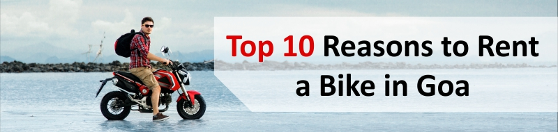 top 10 reasons to rent a bike in goa